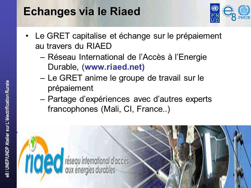 e8 / UNEP/UNDP Atelier sur L'électrification Rurale 26 Echanges via le Riaed Le GRET capitalise et échange sur le prépaiement au travers du RIAED –Rés