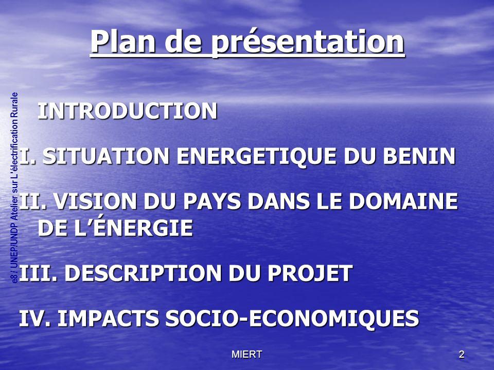 MIERT13 Merci pour votre attention e8 / UNEP/UNDP Atelier sur L électrification Rurale