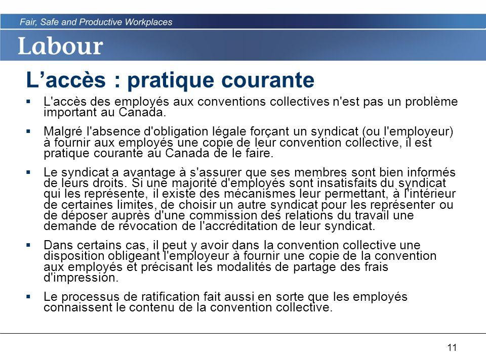 11 Laccès : pratique courante L accès des employés aux conventions collectives n est pas un problème important au Canada.
