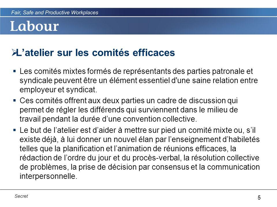5 Secret Latelier sur les comités efficaces Les comités mixtes formés de représentants des parties patronale et syndicale peuvent être un élément essentiel d une saine relation entre employeur et syndicat.