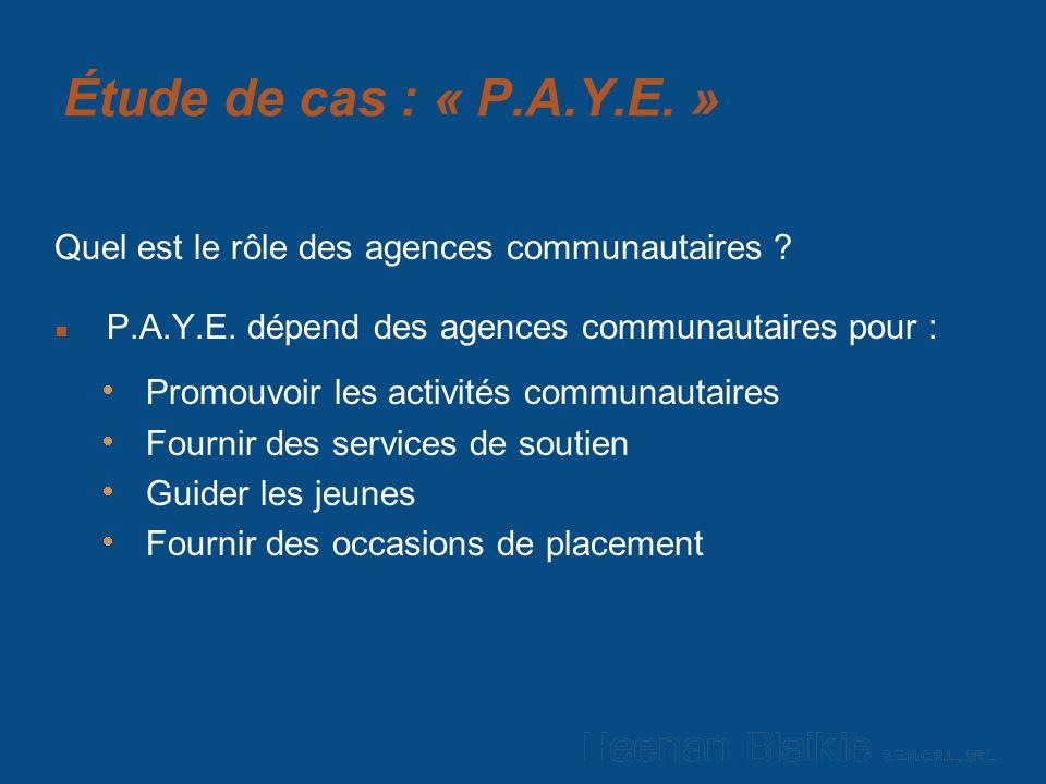 Étude de cas : « P.A.Y.E. » Quel est le rôle des agences communautaires .