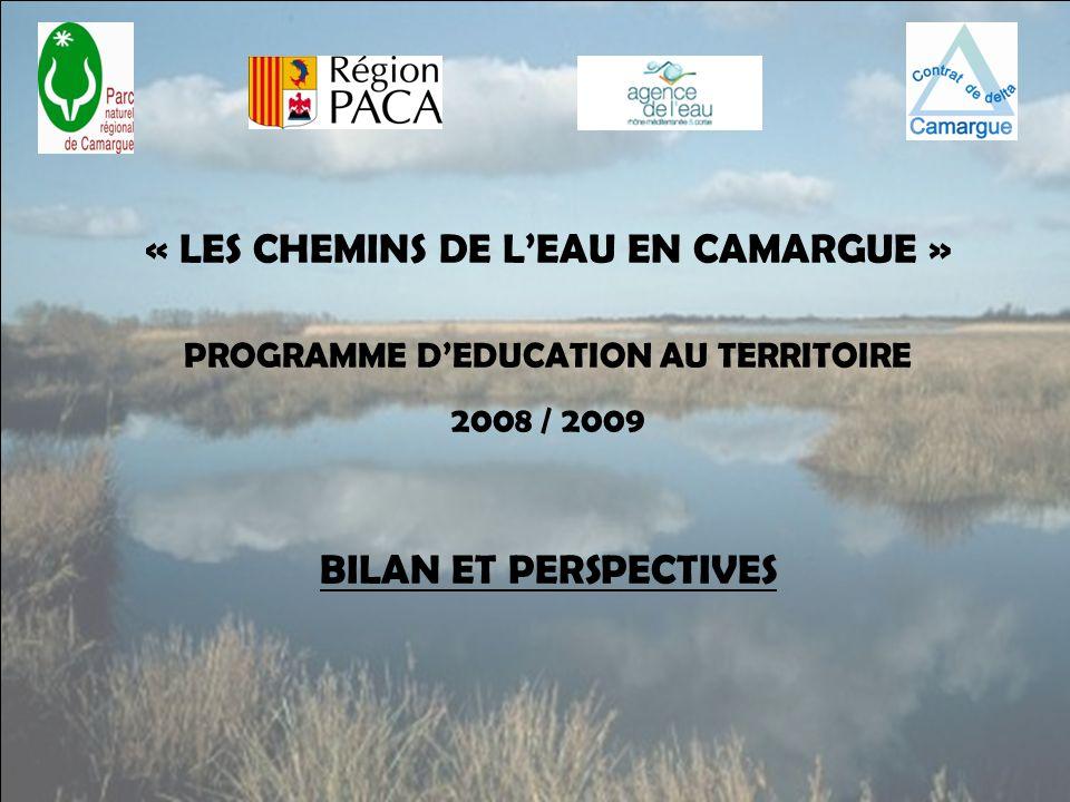 « LES CHEMINS DE LEAU EN CAMARGUE » PROGRAMME DEDUCATION AU TERRITOIRE 2008 / 2009 BILAN ET PERSPECTIVES