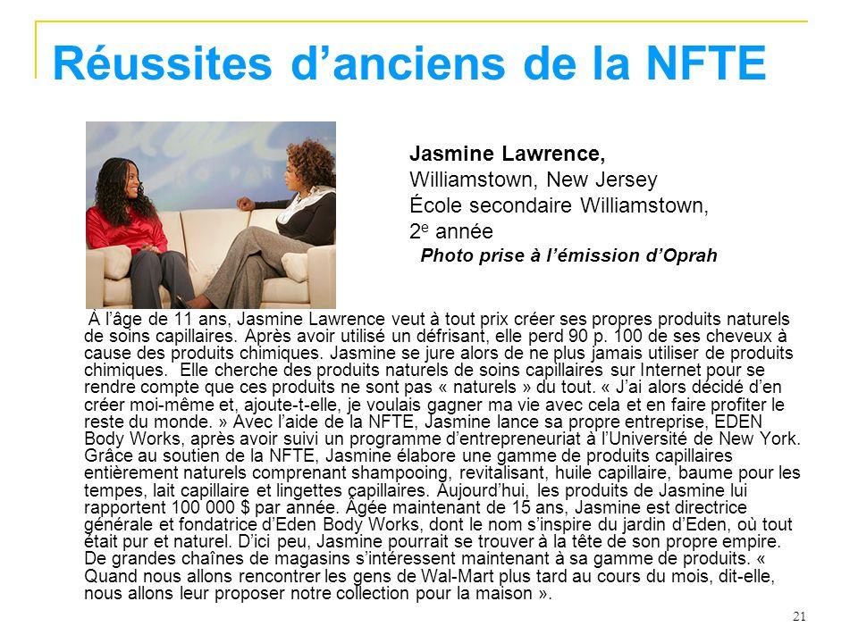 21 Réussites danciens de la NFTE À lâge de 11 ans, Jasmine Lawrence veut à tout prix créer ses propres produits naturels de soins capillaires. Après a
