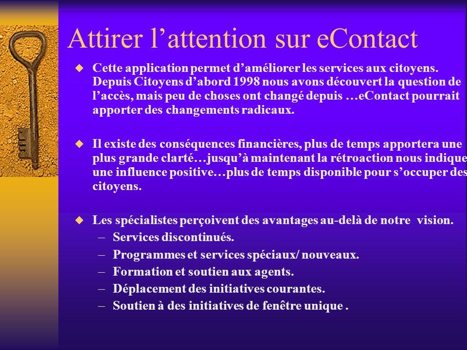 Attirer lattention sur eContact Cette application permet daméliorer les services aux citoyens.