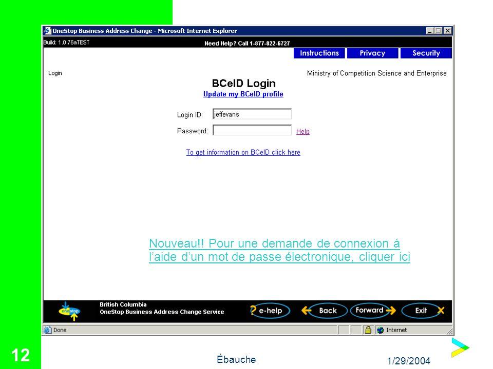 1/29/2004 Ébauche 12 Nouveau!! Pour une demande de connexion à laide dun mot de passe électronique, cliquer ici