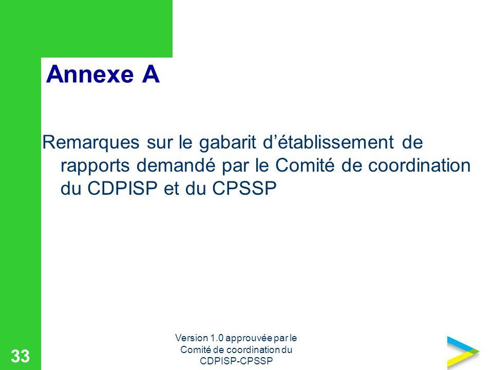 Version 1.0 approuvée par le Comité de coordination du CDPISP-CPSSP 33 Annexe A Remarques sur le gabarit détablissement de rapports demandé par le Comité de coordination du CDPISP et du CPSSP