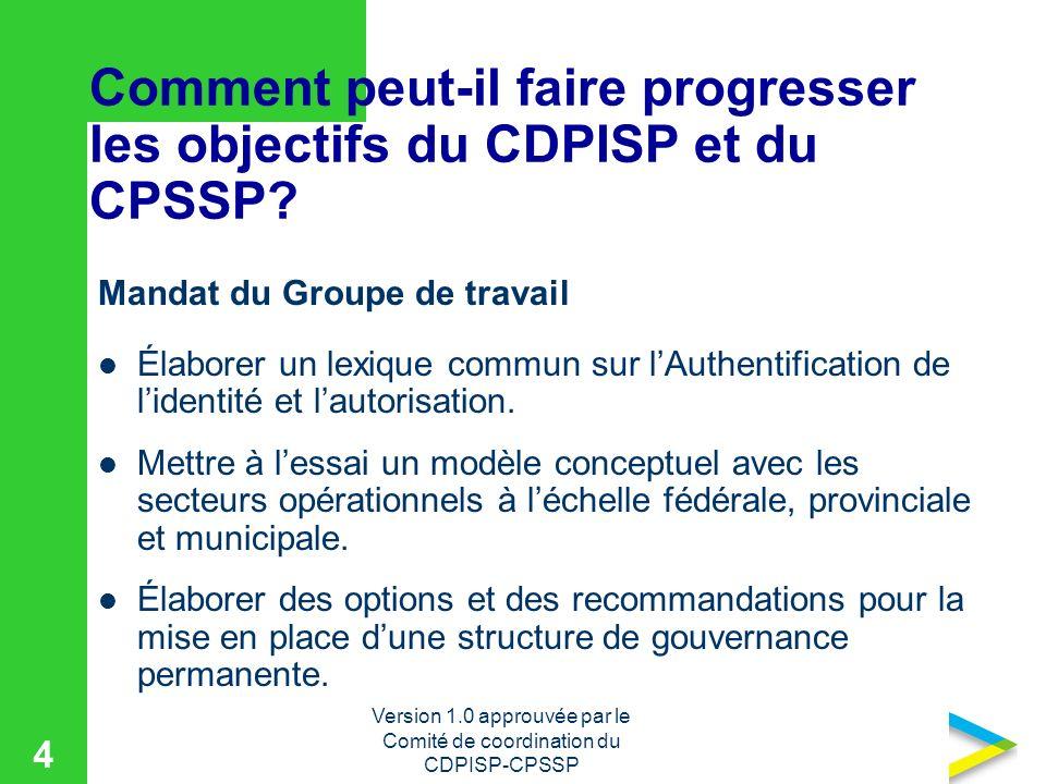 Version 1.0 approuvée par le Comité de coordination du CDPISP-CPSSP 4 Comment peut-il faire progresser les objectifs du CDPISP et du CPSSP.