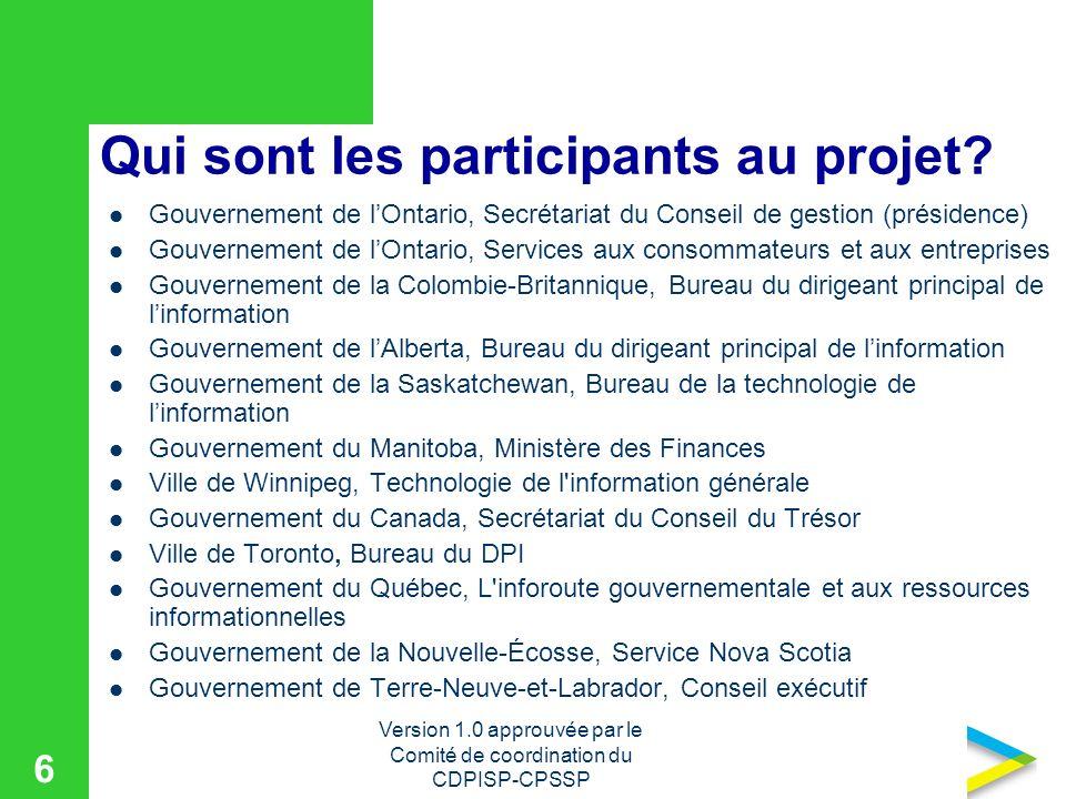 Version 1.0 approuvée par le Comité de coordination du CDPISP-CPSSP 6 Qui sont les participants au projet.
