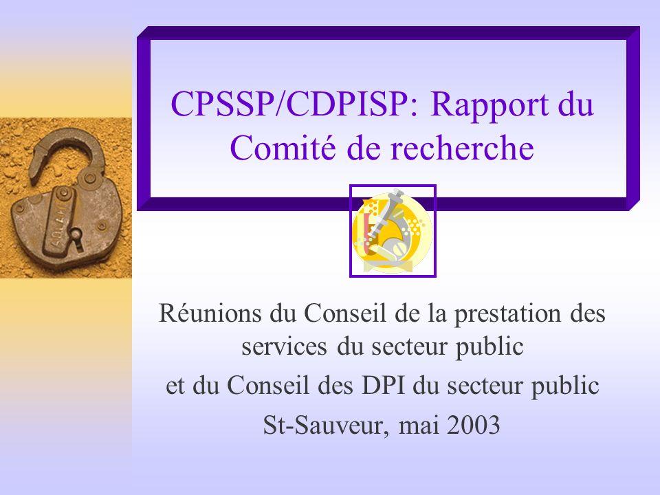 CPSSP/CDPISP: Rapport du Comité de recherche Réunions du Conseil de la prestation des services du secteur public et du Conseil des DPI du secteur public St-Sauveur, mai 2003