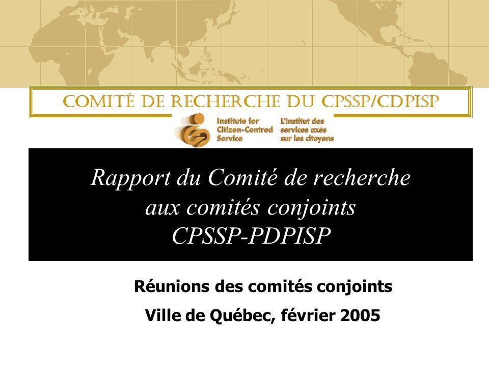 Rapport du Comité de recherche aux comités conjoints CPSSP-PDPISP Réunions des comités conjoints Ville de Québec, février 2005