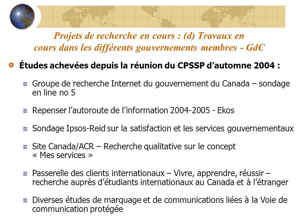 Projets de recherche en cours : (d) Travaux en cours dans les différents gouvernements membres - GdC Études achevées depuis la réunion du CPSSP dautom