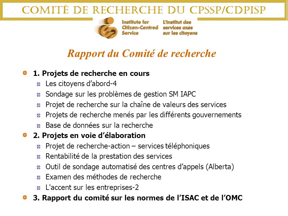 Rapport du Comité de recherche 1. Projets de recherche en cours Les citoyens dabord-4 Sondage sur les problèmes de gestion SM IAPC Projet de recherche
