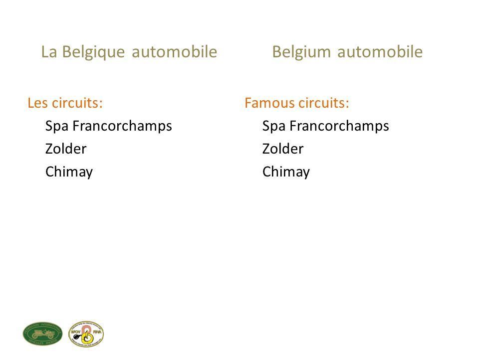 La Belgique automobile Les circuits: Spa Francorchamps Zolder Chimay Belgium automobile Famous circuits: Spa Francorchamps Zolder Chimay
