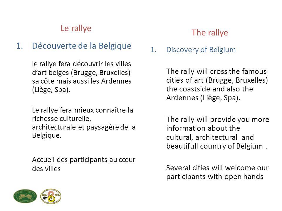 Le rallye 1.Découverte de la Belgique le rallye fera découvrir les villes dart belges (Brugge, Bruxelles) sa côte mais aussi les Ardennes (Liège, Spa).