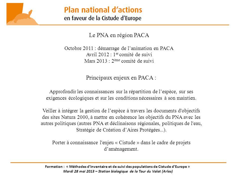 Le PNA en région PACA Octobre 2011 : démarrage de lanimation en PACA Avril 2012 : 1 er comité de suivi Mars 2013 : 2 ème comité de suivi Principaux en