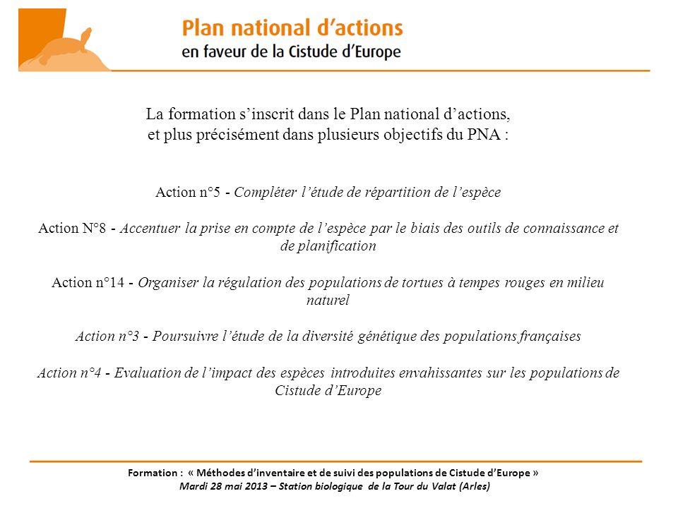 La formation sinscrit dans le Plan national dactions, et plus précisément dans plusieurs objectifs du PNA : Action n°5 - Compléter létude de répartiti