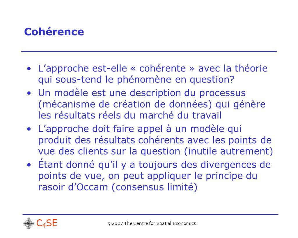 ©2007 The Centre for Spatial Economics Cohérence Lapproche est-elle « cohérente » avec la théorie qui sous-tend le phénomène en question.