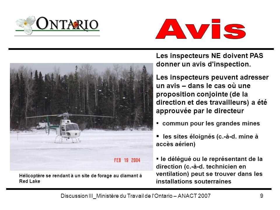 Discussion III_Ministère du Travail de l Ontario – ANACT 20079 Les inspecteurs NE doivent PAS donner un avis d inspection.