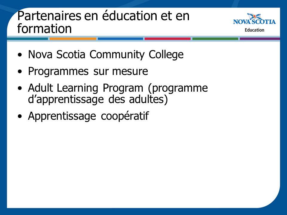 Partenaires en éducation et en formation Nova Scotia Community College Programmes sur mesure Adult Learning Program (programme dapprentissage des adultes) Apprentissage coopératif
