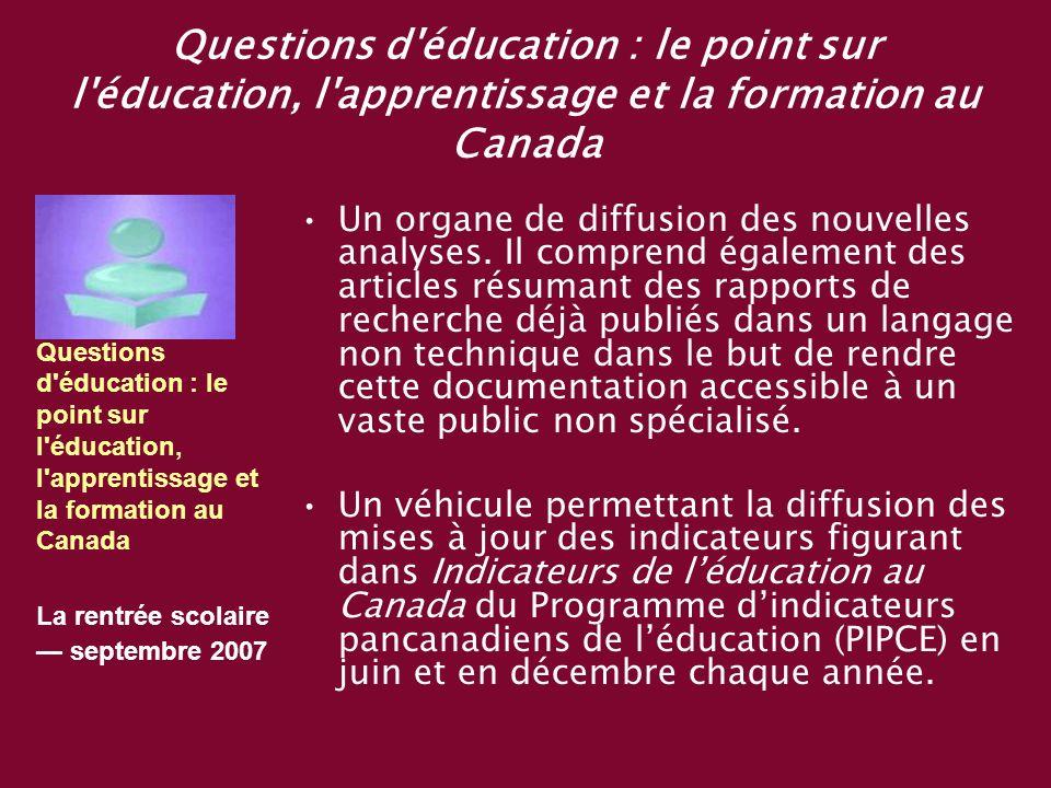 Questions d éducation : le point sur l éducation, l apprentissage et la formation au Canada Un organe de diffusion des nouvelles analyses.