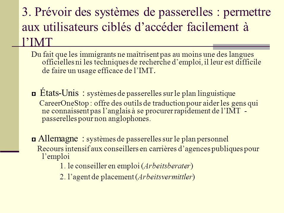 3. Prévoir des systèmes de passerelles : permettre aux utilisateurs ciblés daccéder facilement à lIMT Du fait que les immigrants ne maîtrisent pas au