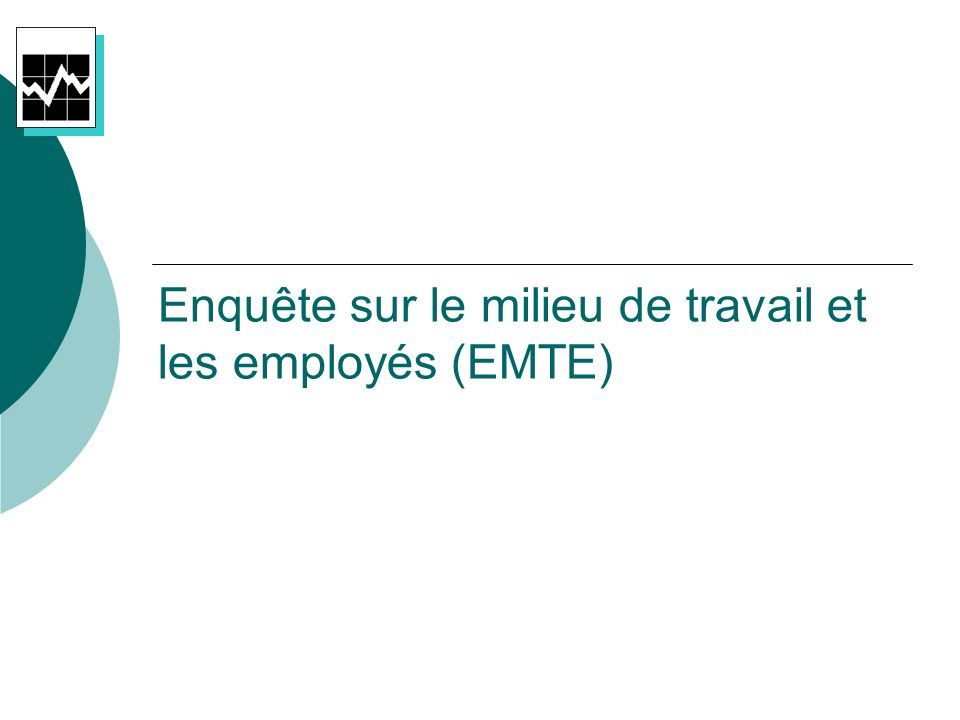 Enquête sur le milieu de travail et les employés (EMTE)