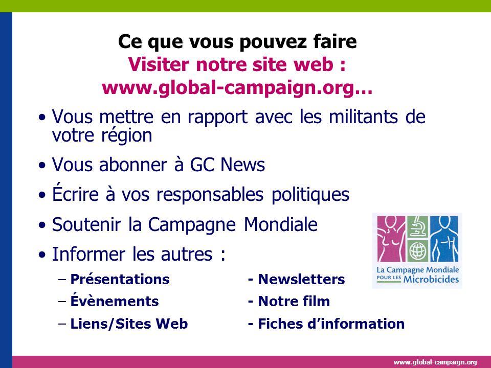 www.global-campaign.org Ce que vous pouvez faire Visiter notre site web : www.global-campaign.org… Vous mettre en rapport avec les militants de votre