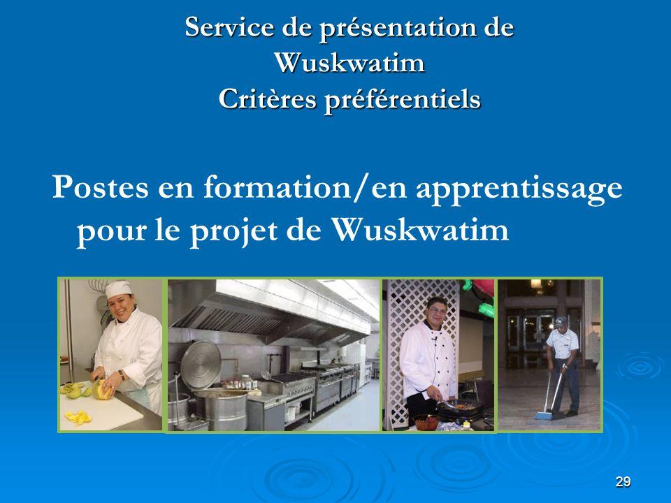 29 Service de présentation de Wuskwatim Critères préférentiels Postes en formation/en apprentissage pour le projet de Wuskwatim