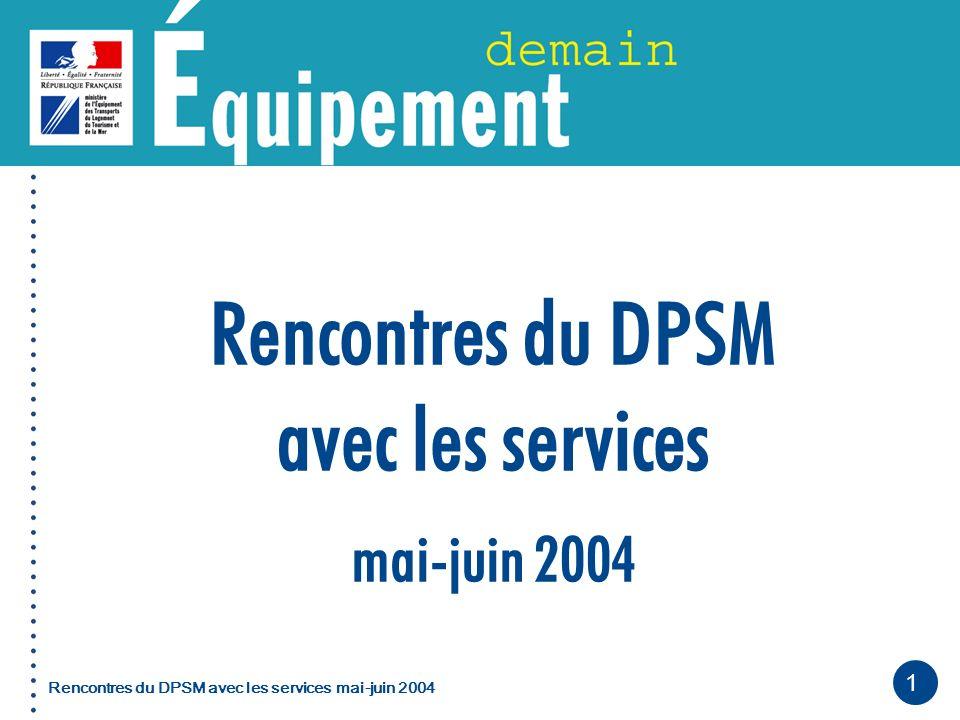 1 Christian Parent - DPSM Rencontres du DPSM avec les servicesmai-juin 2004
