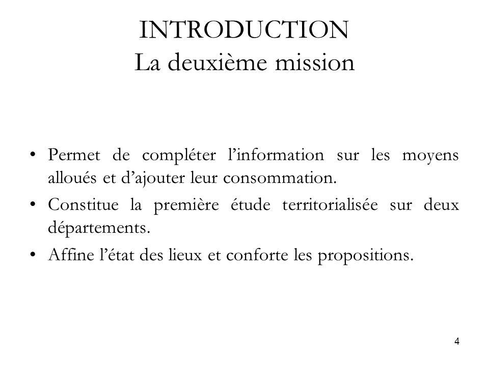 4 INTRODUCTION La deuxième mission Permet de compléter linformation sur les moyens alloués et dajouter leur consommation.