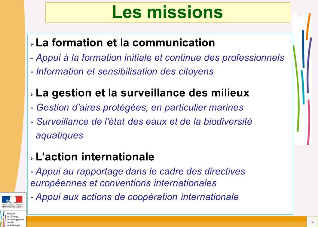 5 Les missions La formation et la communication - Appui à la formation initiale et continue des professionnels - Information et sensibilisation des ci