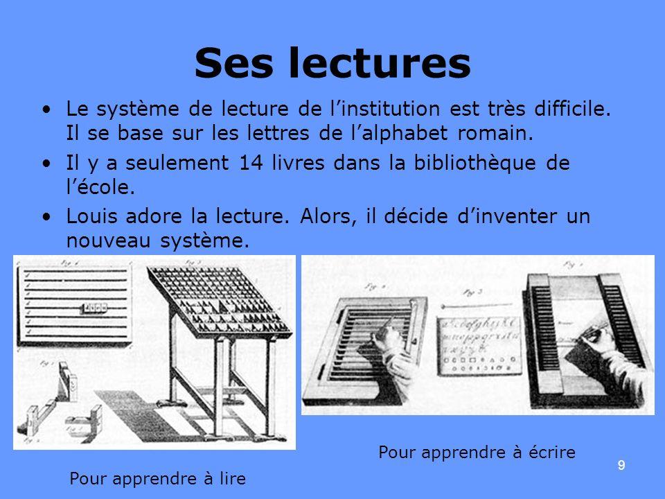 9 Ses lectures Le système de lecture de linstitution est très difficile. Il se base sur les lettres de lalphabet romain. Il y a seulement 14 livres da