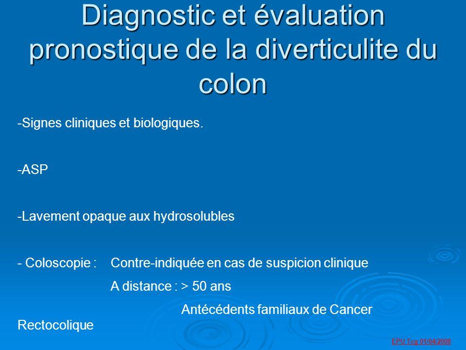 EPU Tcg 01/04/2008 Diagnostic et évaluation pronostique de la diverticulite du colon -Signes cliniques et biologiques.