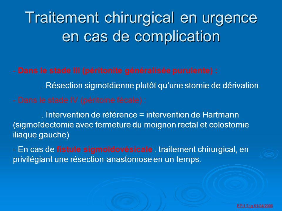 Traitement chirurgical en urgence en cas de complication - Dans le stade III (péritonite généralisée purulente) :.