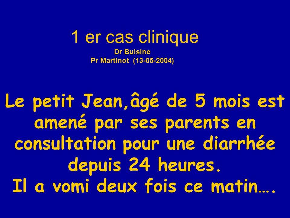 8 Le petit Jean,âgé de 5 mois est amené par ses parents en consultation pour une diarrhée depuis 24 heures.