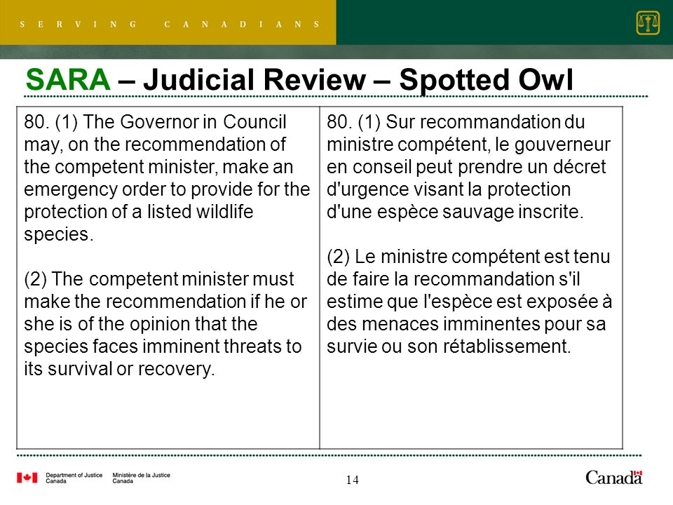 14 SARA – Judicial Review – Spotted Owl 80. (1) The Governor in Council may, on the recommendation of the competent minister, make an emergency order