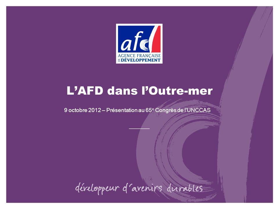 LAFD dans lOutre-mer 9 octobre 2012 – Présentation au 65 e Congrès de lUNCCAS
