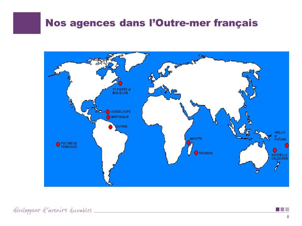 8 Nos agences dans lOutre-mer français