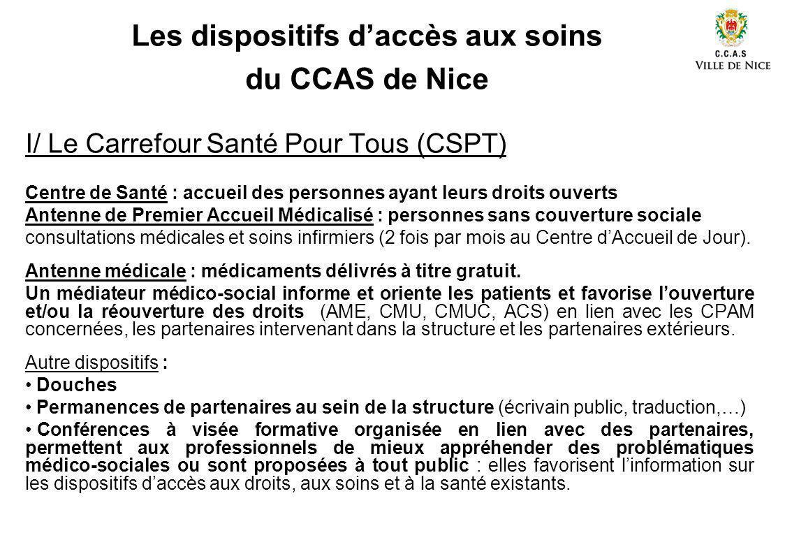 I/ Le Carrefour Santé Pour Tous (CSPT) Centre de Santé : accueil des personnes ayant leurs droits ouverts Antenne de Premier Accueil Médicalisé : pers