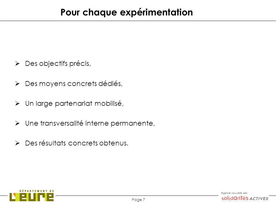 Agence nouvelle des Page 7 Pour chaque expérimentation Des objectifs précis, Des moyens concrets dédiés, Un large partenariat mobilisé, Une transversa
