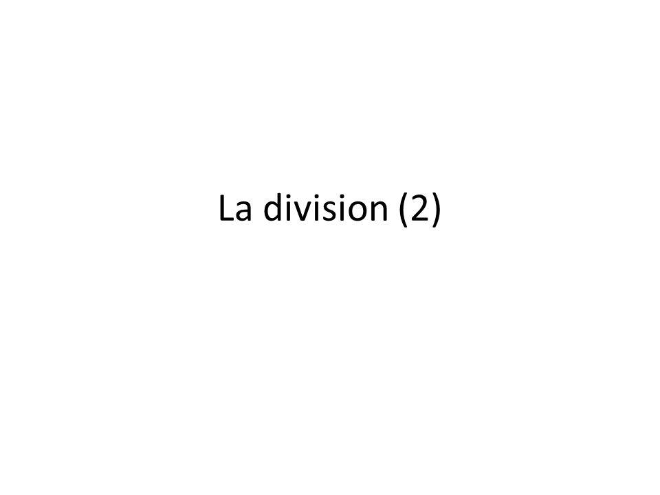 La division dun nombre, diviseur à 1 chiffre, quotient à plus dun chiffre