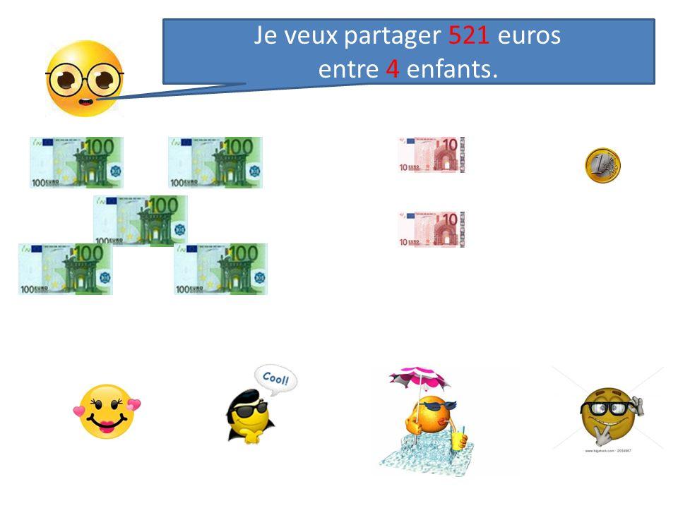 Je veux partager 521 euros entre 4 enfants.