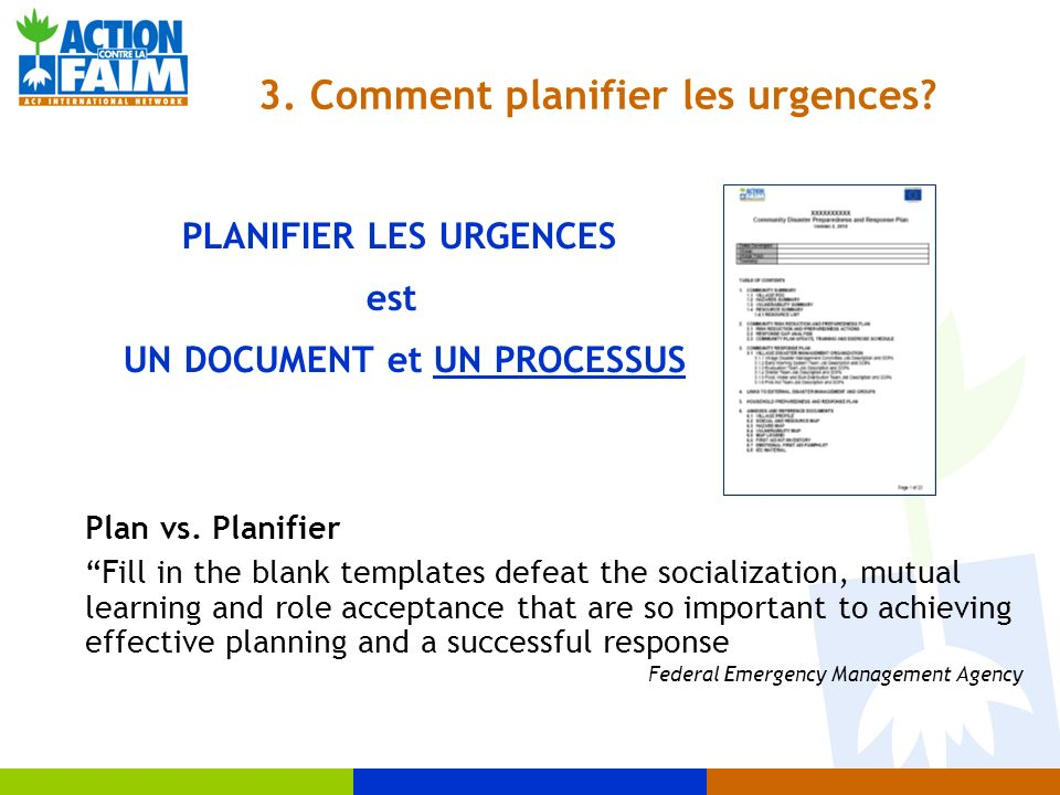 PLANIFIER LES URGENCES est UN DOCUMENT et UN PROCESSUS Plan vs. Planifier Fill in the blank templates defeat the socialization, mutual learning and ro