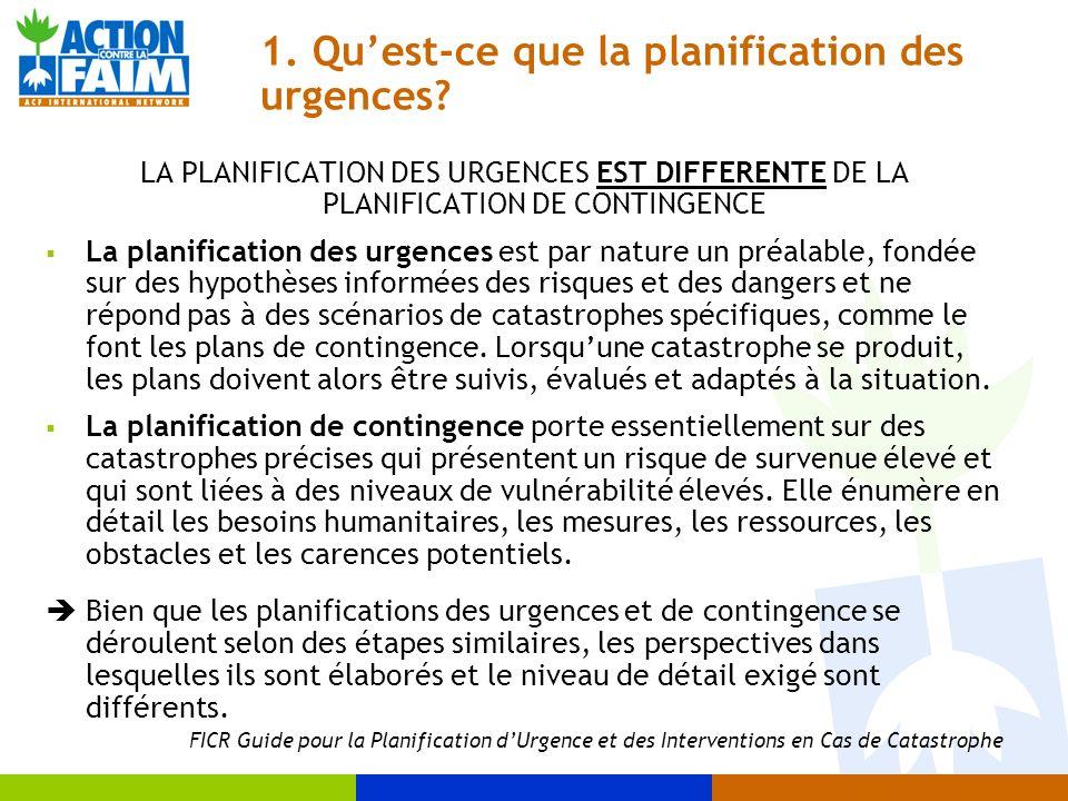 1. Quest-ce que la planification des urgences? LA PLANIFICATION DES URGENCES EST DIFFERENTE DE LA PLANIFICATION DE CONTINGENCE La planification des ur