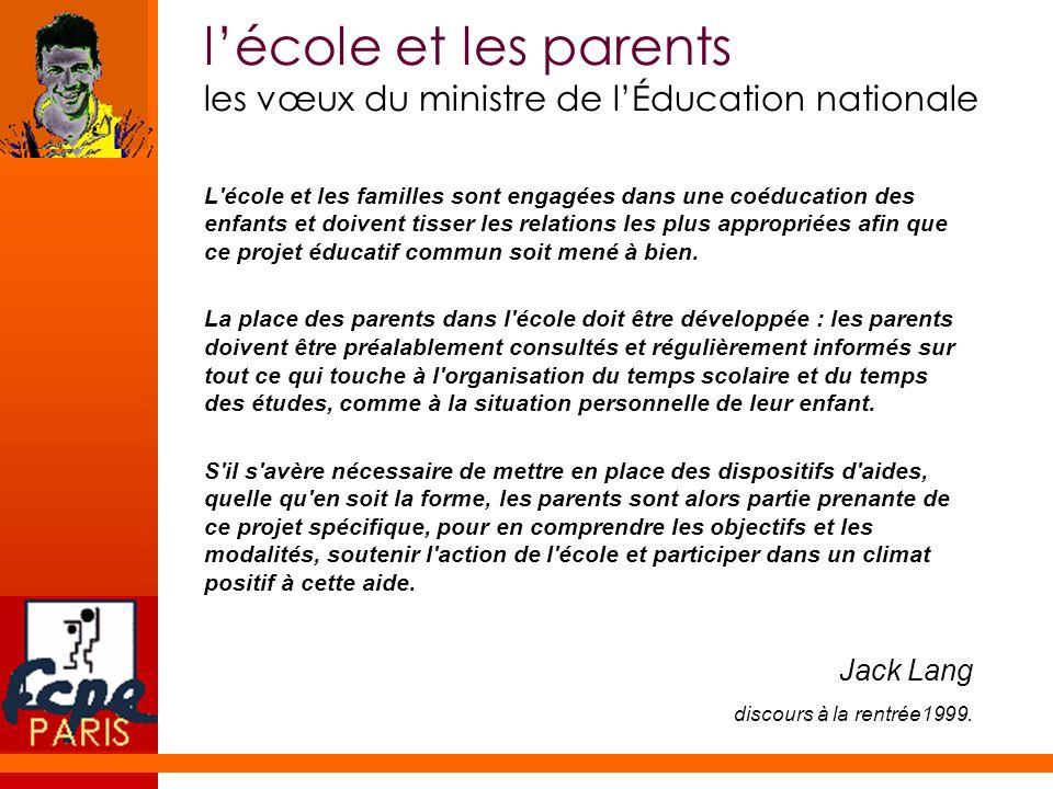 lécole et les parents les vœux du ministre de lÉducation nationale L'école et les familles sont engagées dans une coéducation des enfants et doivent t