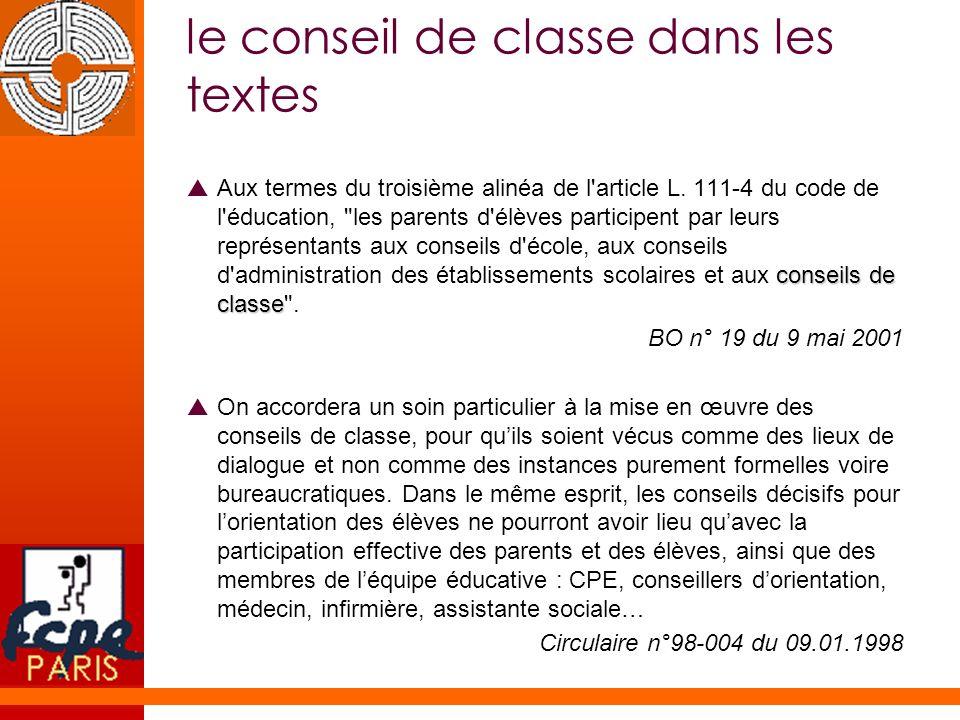 le conseil de classe dans les textes conseils de classe Aux termes du troisième alinéa de l'article L. 111-4 du code de l'éducation,
