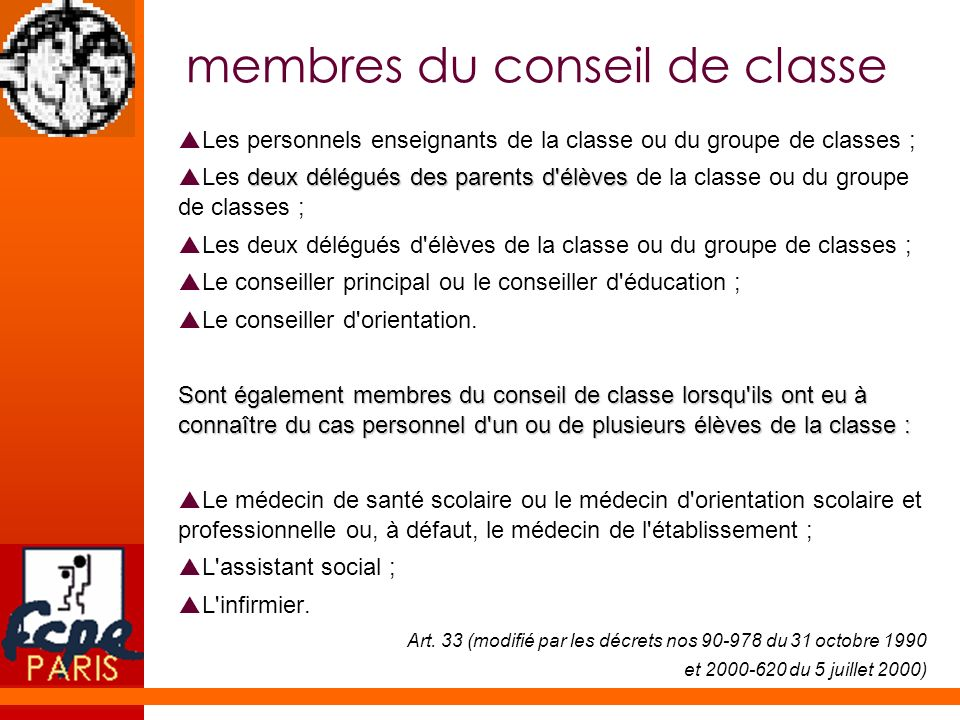 membres du conseil de classe Les personnels enseignants de la classe ou du groupe de classes ; deux délégués des parents d'élèves Les deux délégués de
