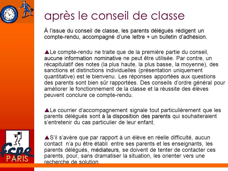 après le conseil de classe À lissue du conseil de classe, les parents délégués rédigent un compte-rendu, accompagné dune lettre + un bulletin dadhésio