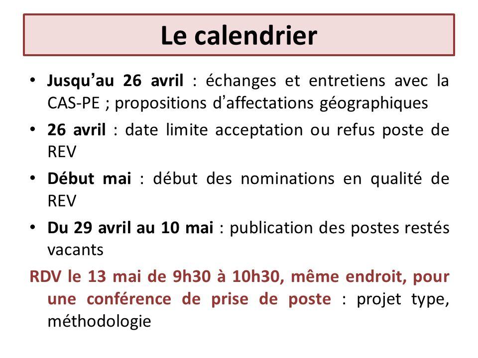Le calendrier Jusquau 26 avril : échanges et entretiens avec la CAS-PE ; propositions daffectations géographiques 26 avril : date limite acceptation o