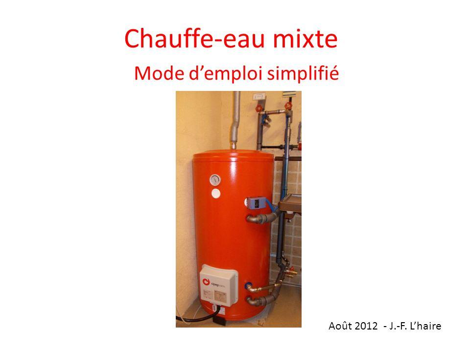 Chauffe-eau mixte Mode demploi simplifié Août 2012 - J.-F. Lhaire